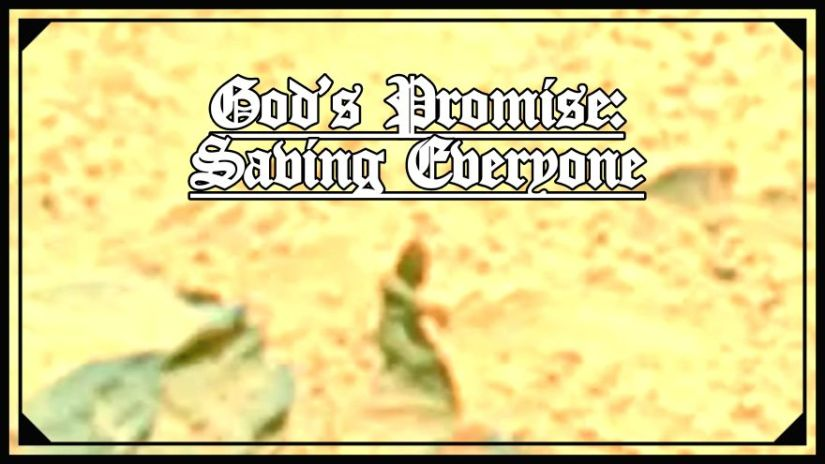 God Promises To Save Everyone